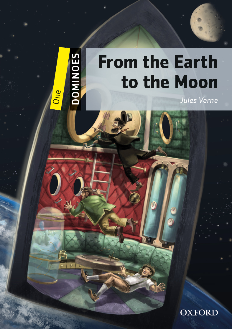From the Earth to the Moon | Oxford Graded Readers