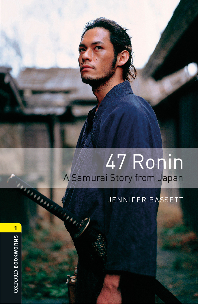 47 Ronin: A Samurai Story from Japan | Oxford Graded Readers