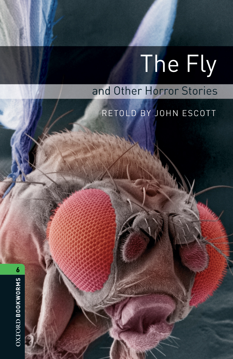 The Fly and Other Horror Stories | Oxford Graded Readers